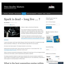 Spark is dead – long live …. ?