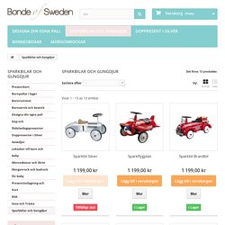 Bonde of Sweden har tuffa sparkbilar som passar som doppresent. Snabba levera...