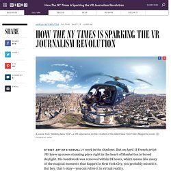 How The NY Times Is Sparking the VR Journalism Revolution