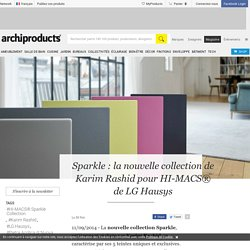 Sparkle : la nouvelle collection de Karim Rashid pour HI-MACS®