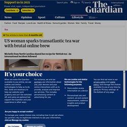 US woman sparks transatlantic tea war with brutal online brew