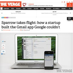 Sparrow takes flight: how a startup built the Gmail app Google couldn't