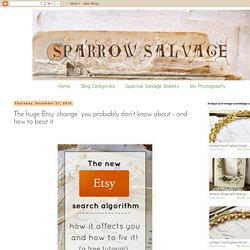 Sparrow Salvage: The huge Etsy 'change' you probably don't know about - and how to beat it