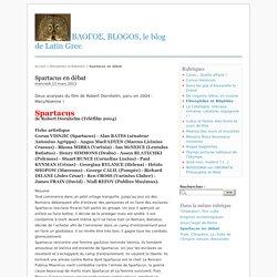 Spartacus en débat - ΒΛΟΓΟΣ, BLOGOS, le blog de Latin Grec