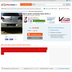 Bara spate completa Opel Astra J - #59958583