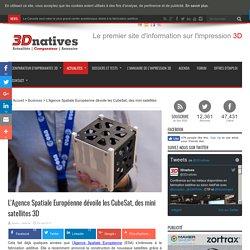 L'Agence Spatiale Européenne dévoile les CubeSat, des mini satellites 3D