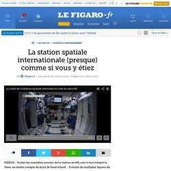 La station spatiale internationale (presque) comme si vous y étiez