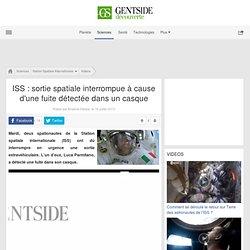 ISS : sortie spatiale interrompue à cause d'une fuite détectée dans un casque