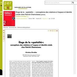 Éloge de la « spatialité » : conceptions des relations à l'espace et identité créole chez Patrick Chamoiseau