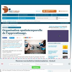 Organisation spatiotemporelle de l'apprentissage.
