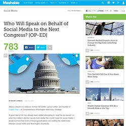 Who Will Speak on Behalf of Social Media to the Next Congress?