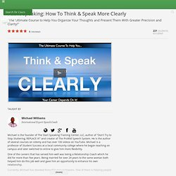 How to Speak and Think Clearly: Ultimate Course