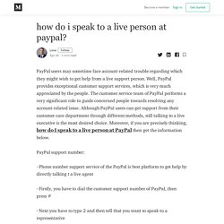 how do i speak to a live person at paypal? - Love - Medium
