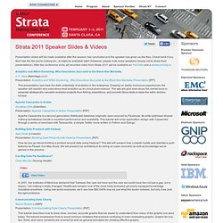 Speaker Slides & Video: Strata 2011 - O'Reilly Conferences, February 01 - 03, 2011