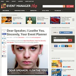Dear Speaker, I Loathe You. Sincerely, Your Event Planner