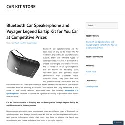 Bluetooth Car Speakerphone and Voyager Legend Eartip Kit for You Car at Competitive Prices