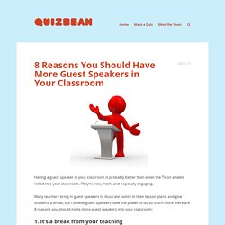 8 Reasons You Should Have More Guest Speakers in Your Classroom