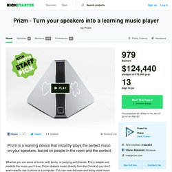Prizm - Turn your speakers into a learning music player by Prizm