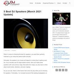5 Best DJ Speakers [March 2021 Update] - DJ Equipped