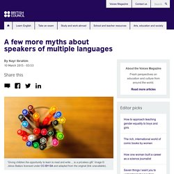 A few more myths about speakers of multiple languages