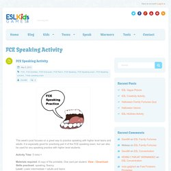 FCE Speaking Activity - ESL Kids Games : ESL Kids Games