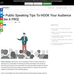 7+ Public Speaking Tips To HOOK Your Audience [Like A PRO] - Simpliv Blog