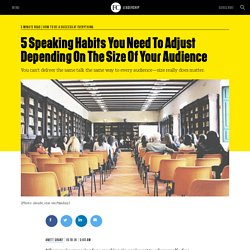 5 Speaking Habits You Need To Adjust Depending On The Size Of Your Audience