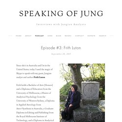 Speaking of Jung – Episode #3: Frith Luton