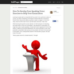 How To Develop Your Speaking Voice: Exercises to Help Your Enunciation