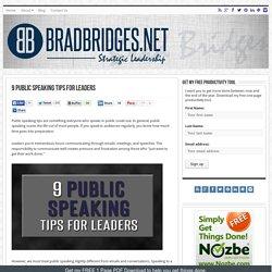 9 Public Speaking Tips for Leaders - BradBridges.Net