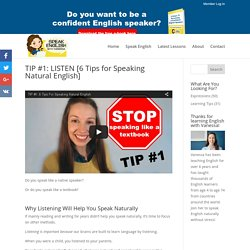 TIP #1: LISTEN [6 Tips for Speaking Natural English] - Speak English With Vanessa
