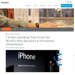 7 Public Speaking Tips From the World's Best Speakers & Presenters [SlideShare]