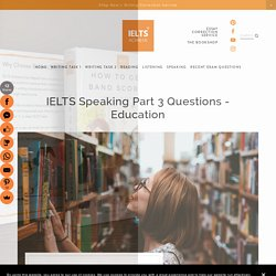 IELTS Speaking Part 3 Questions - Education — IELTS ACHIEVE