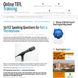 50 FCE Speaking Questions for Part 1: The Interview ← Online TEFL Training