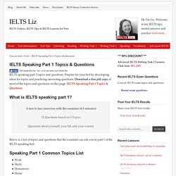 IELTS Speaking Part 1 Topics & Questions