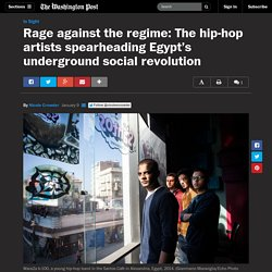 Rage against the regime: The hip-hop artists spearheading Egypt's underground social revolution