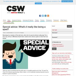 Special advice: What's it really like being a spad?