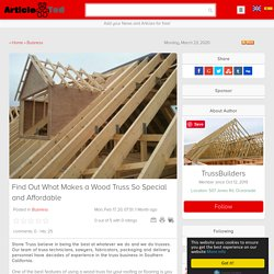 Find Out What Makes a Wood Truss So Special and Affordable
