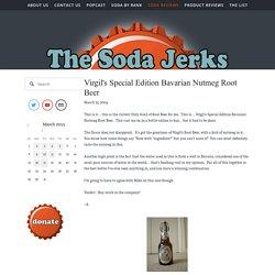 Virgil's Special Edition Bavarian Nutmeg Root Beer — TheSodaJerks.net