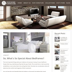 So, What's So Special About Bedframes? - Your Home Furniture