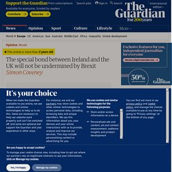 The special bond between Ireland and the UK will not be undermined by Brexit