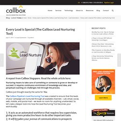 Every Lead is Special (The Callbox Lead Nurturing Tool)