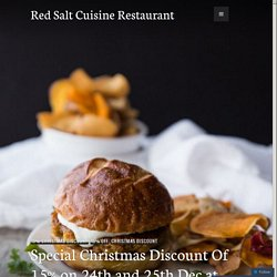 Special Christmas Discount Of 15% on 24th and 25th Dec at Red Salt Cuisine