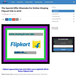The Special Offer Dhamaka For Online Shoping Flipcart Site In 2019