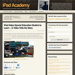 iPad Helps Special Education Student to Learn - A Video Story