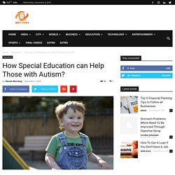 How Special Education can Help Those with Autism?