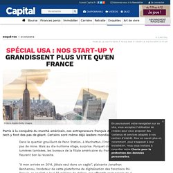Spécial USA : Nos start-up y grandissent plus vite qu'en France