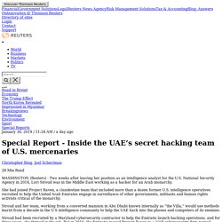 Special Report - Inside the UAE's secret hacking team of U.S. mercenaries