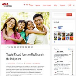 Special Report: Focus on Healthcare in the Philippines
