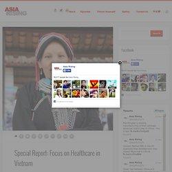 Special Report: Focus on Healthcare in Vietnam